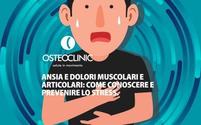 Ansia e dolori muscolari e articolari: come conoscere e prevenire lo stress